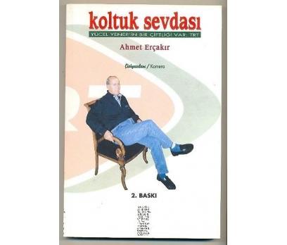 KOLTUK SEVDASI-Yücel Yener'in Bir /Ahmet ERÇA