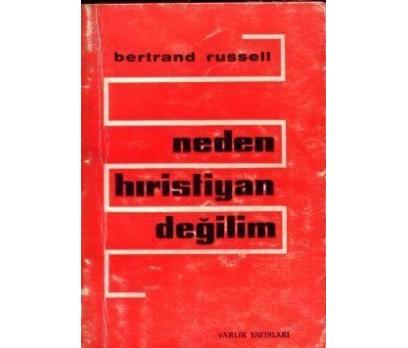 NEDEN HRİSTİYAN DEĞİLİM  BERTRAND RUSSEL