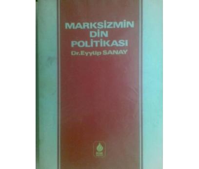 MARKSİZMİN DİN POLİTİKASI / EYYÜP SANAY