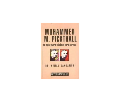 MUHAMMED M. PICKTHALL BİR İNGİLİZ YAZARIN MÜSLÜMAN