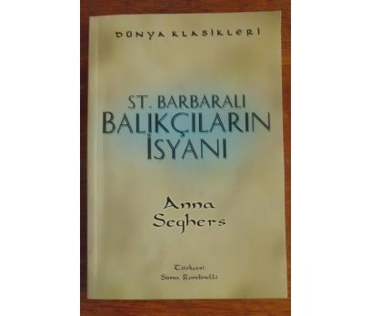 ST.BARBARALI BALIKÇILARIN İSYANI -ANNA SEGHERS