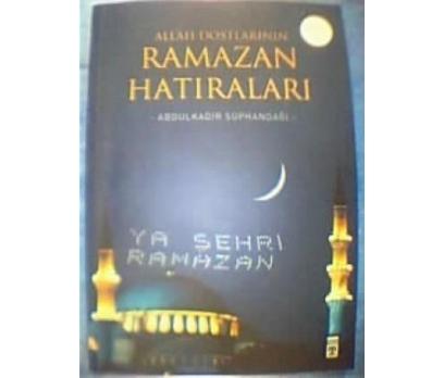 ALLAH DOSTLARININ RAMAZAN HATIRALARI