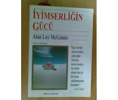 İYİMSERLİĞİN GÜCÜ / ALAN LOY MCGİNNİS