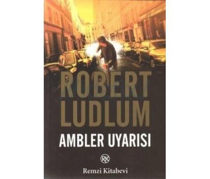 ROBERT LUDLUM -AMBLER UYARISI