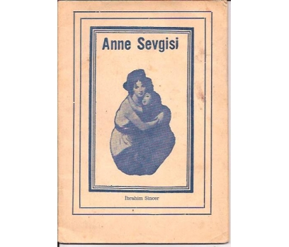 ANNE SEVGİSİ-İBRAHİM SİNCER-1971--ŞİİR--