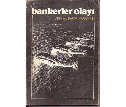 BANKERLER OLAYI-ARSLAN BAŞER KAFAOĞLU