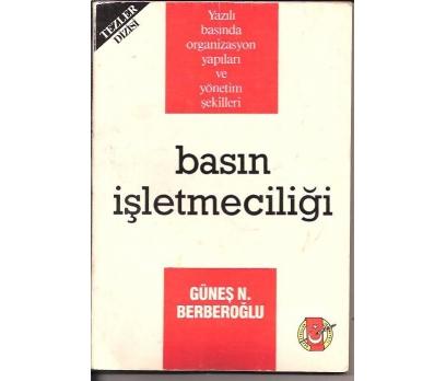 BASIN İŞLETMECİLİĞİ-GÜNEŞ N.BERBEROĞLU-1991