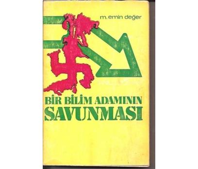 BİR BİLİM ADAMININ SAVUNMASI-M.EMİN DEĞER-1978