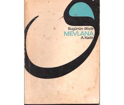 BUGÜNÜN DİLİYLE MEVLANA-A.KADİR-1966