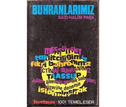 BUHRANLARIMIZ-SAİD HALİM PAŞA-1001 TEMEL ESER