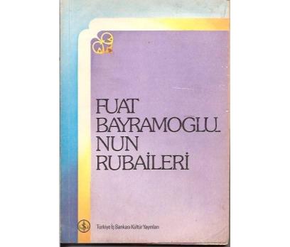 FUAT BAYRAMOĞLU'NUN RUBAİLERİ-TİBK YAY.1976