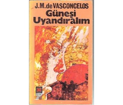 GÜNEŞİ UYANDIRALIM-J.M.DE VASCONCELOS-AYDIN EMEÇ