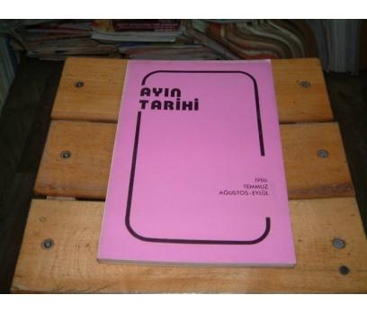 İLKSAHAF&AYIN TARİHİ-1986-TEMMUZ AĞUSTOS EYLÜL