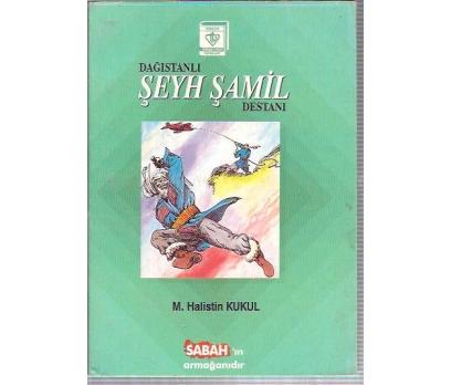 İLKSAHAF&DAĞISTANLI ŞEYH ŞAMİL DESTANI-M.HALİSTİ