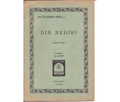 İLKSAHAF&DİN NEDİR-L.LUTFİ-1950