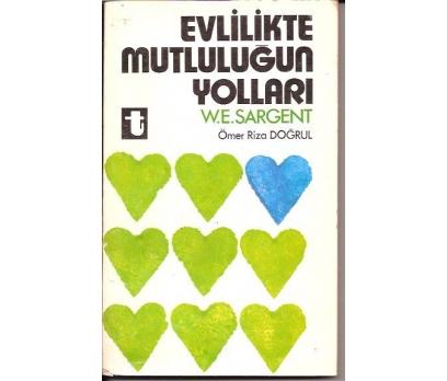 İLKSAHAF&EVLİLİKTE MUTLULUĞUN YOLLARI-W.E.SARGEN