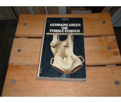 İLKSAHAF&GERMAINE GREER THE FEMALE EUNUCH