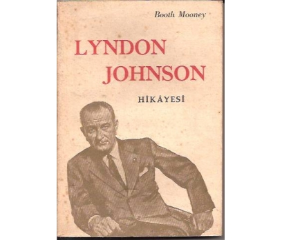 İLKSAHAF&LYNDON JOHNSON HİKAYESİ-BOOTH MOONEY
