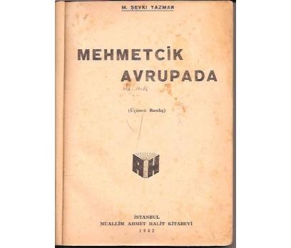 İLKSAHAF&MEHMETÇİK AVRUPADA-M.ŞEVKET YAZMAN-1942