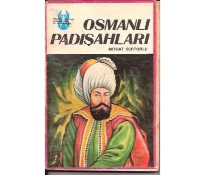 İLKSAHAF&OSMANLI PADİŞAHLARI-MİTHAT SERTOĞLU-