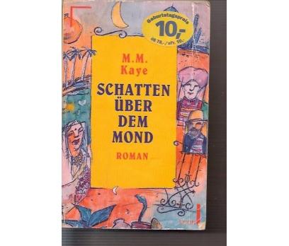 İLKSAHAF&SCHATTEN UBER DEM MOND-M.M.KAYE-ROMAN