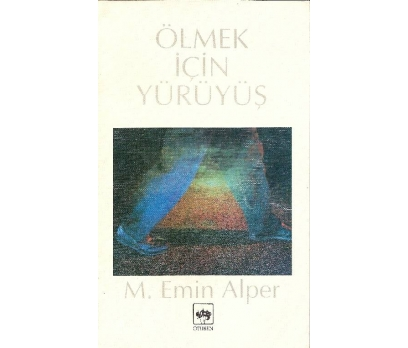İLKSAHAF@ÖLMEK İÇİN YÜRÜYÜŞ M.EMİN ALPER