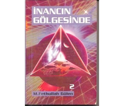 İNANCIN GÖLGESİNDE-M.FETHUKKAH GÜLEN-1996