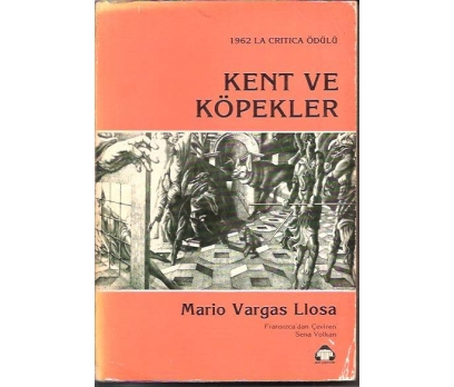 KENT VE KÖPEKLER-MARIO VORGAS LLOSA-SENA VOLKAN
