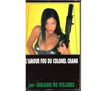 L'AMOUR FOU DU COLONEL CHANG-GERARD DE VILLIE