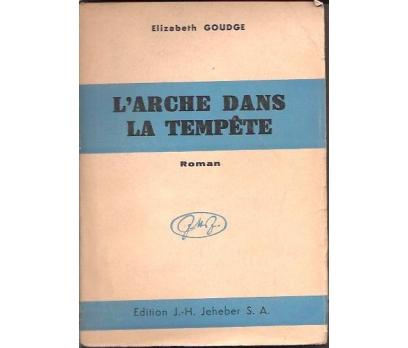 L'ARCHE DANS LA TEMPETE-ELIZABETH GOUDGE-1942