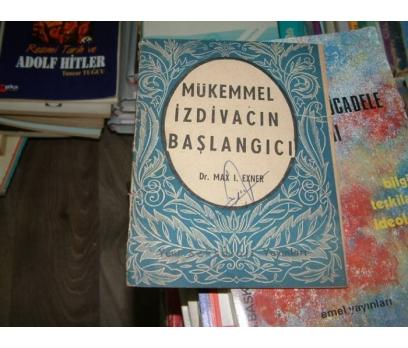 MÜKEMMEL İZDİVACIN BAŞLANGICI-DR.MAX I.EXNER
