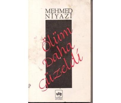 ÖLÜM DAHA GÜZELDİ-MEHMED NİYAZİ-1990-İMZALI İTHA