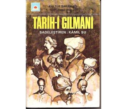 TARİH-İ GILMANİ-SADELEŞTİREN:KAMİL SU-1976