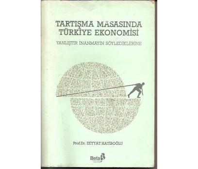 TARTIŞMA MASASINDA TÜRKİYE EKONOMİSİ-PROF.DR.ZEY