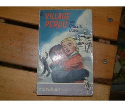 VILLAGE PERDU-GILBERT DUDE-