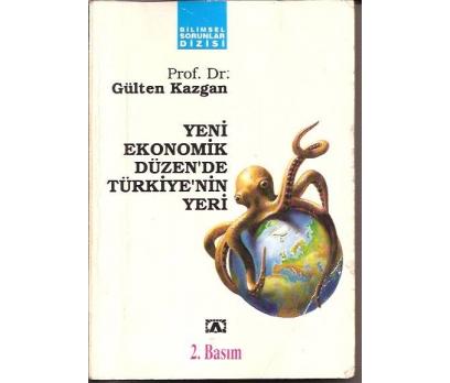 YENİ EKONOMİK DÜZEN'DE TÜRKİYE'NİN YERİ-
