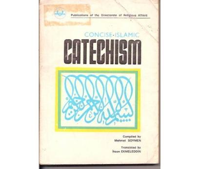 CONCISE ISLAMIC CATECHISM-MEHMET SOYMEN-1984-İNG