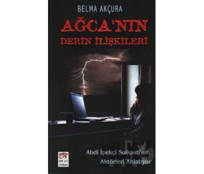 AĞCA'NIN DERİN İLİŞKİLERİ - BELMA AKÇURA