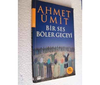 BİR SES BÖLER GECEYİ - AHMET ÜMİT