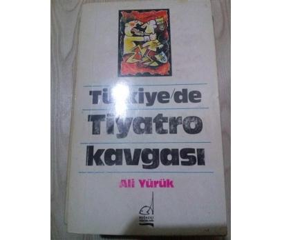 TÜRKİYE'DE TİYATRO KAVGASI - ALİ YÜRÜK