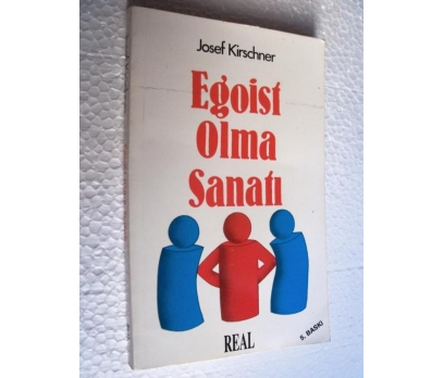 EGOİST OLMA SANATI - JOSEF KIRSCHNER