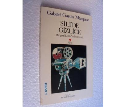 ŞİLİ'DE GİZLİCE Gabriel Garcia Marquez