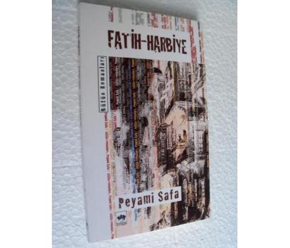 FATİH HARBİYE - PEYAMİ SAFA