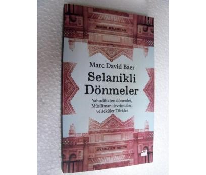 SELANİKLİ DÖNMELER - MARC DAVID BAER