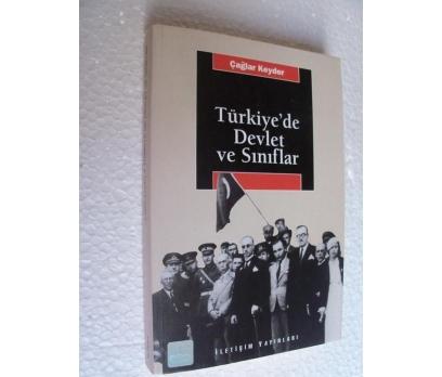 TÜRKİYE'DE DEVLET VE SINIFLAR - ÇAĞLAR KAYDER