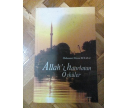 ALLAH'I HATIRLATAN ÖYKÜLER - MUHAMMED EKREM