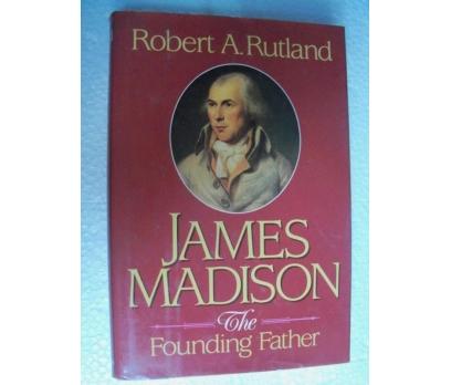 JAMES MADISON THE FOUNDİNG FATHER - ROBERT A.RUTLA
