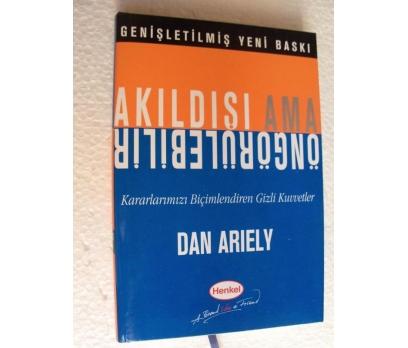 AKILDIŞI AMA ÖNGÖRÜLEBİLİR Dan Ariely SIFIR