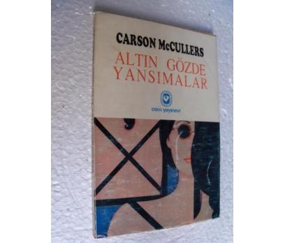 ALTIN GÖZDE YANSIMALAR - CARSON MCCULLERS cem yay.