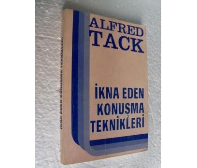 İKNA EDEN KONUŞMA TEKNİKLERİ  - ALFRED TACK